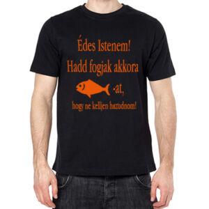 Póló Horgászoknak - Hadd Fogjak Akkora Halat, Hogy...!