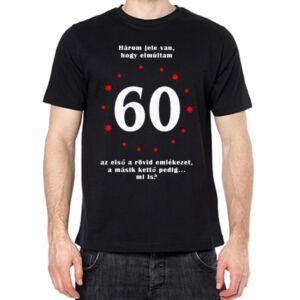 Születésnapi Póló - Három Jele Van, Hogy Elmúltam 60