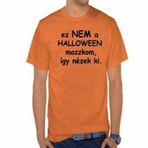 Vicces Póló - Ez Nem A Halloween Maszkom