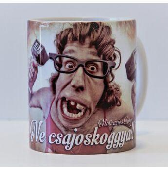 Bögre - Ne Csajoskoggyá!