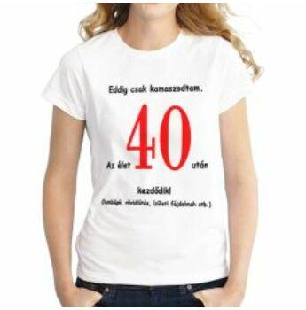 Póló - 40. Szülinapra