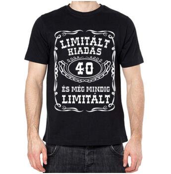 Póló - Limitált Kiadás 40. Szülinapra