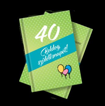 Születésnapi Könyv 40. Születésnapra Idézetekkel, Fotókkal 11 X 15 cm-es