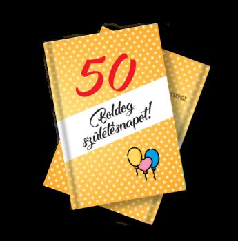 Születésnapi Könyv 50. Születésnapra Idézetekkel, Fotókkal 11 X 15 cm-es