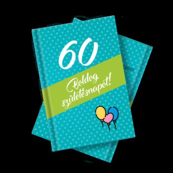 Születésnapi Könyv 60. Születésnapra Idézetekkel, Fotókkal 11 X 15 cm-es