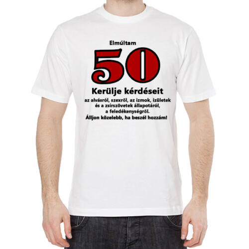 5eaa92c3ba Póló Születésnapra - Elmúltam 50 Kerülje Kérdéseit - 50 éves ...