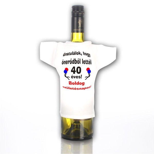 vicces születésnapi köszöntők 40 éveseknek Üvegpóló/ Gratulálok, hogy önerőből lettél 40 éves   Üvegpólók  vicces születésnapi köszöntők 40 éveseknek